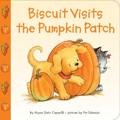 Biscuit Visits the Pumpkin Patch By Capucilli, Alyssa Satin/ Schories, Pat (ILT)