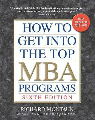 How to Get into the Top MBA Programs By Montauk, Richard
